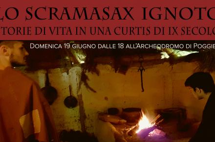 Lo Scramasax Ignoto (Archeodromo di Poggibonsi, domenica 19 giugno 2016 dalle 11.00)